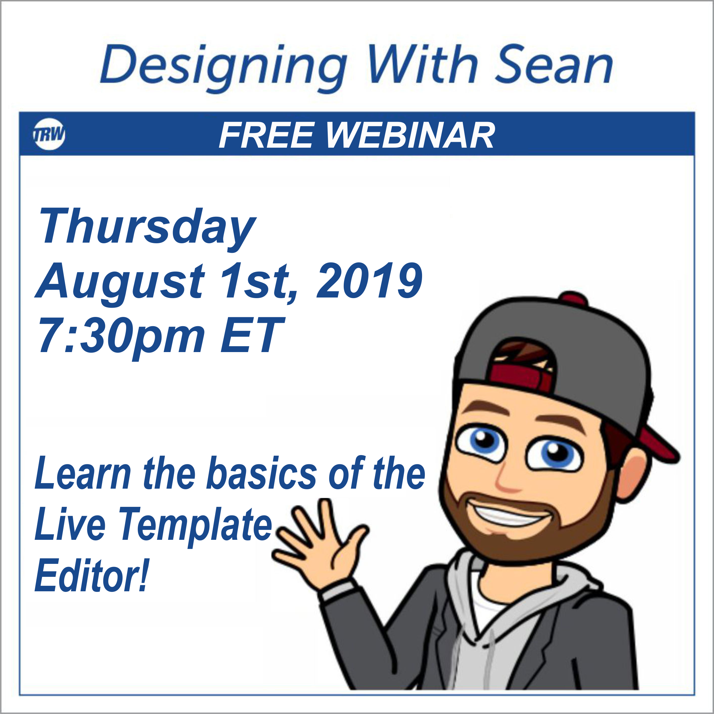 Designing with Sean - August 1st 2019 Learn the Basics of the Live Template Editor