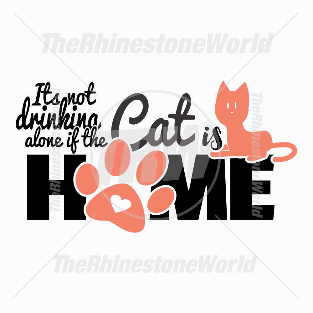 It's Not Drinking Alone if the Cat is Home Vector Design