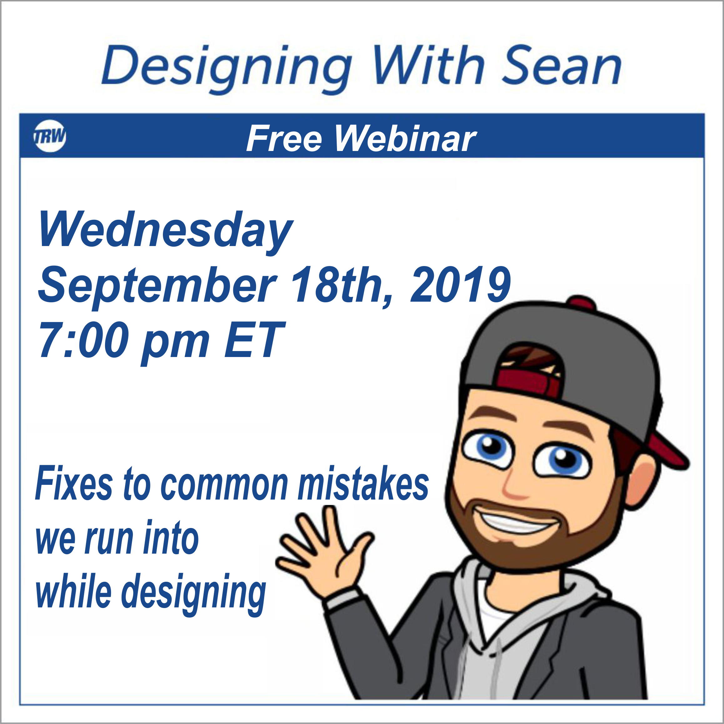 Designing with Sean - September 18th 2019 Fixes to common mistakes we run into while designing