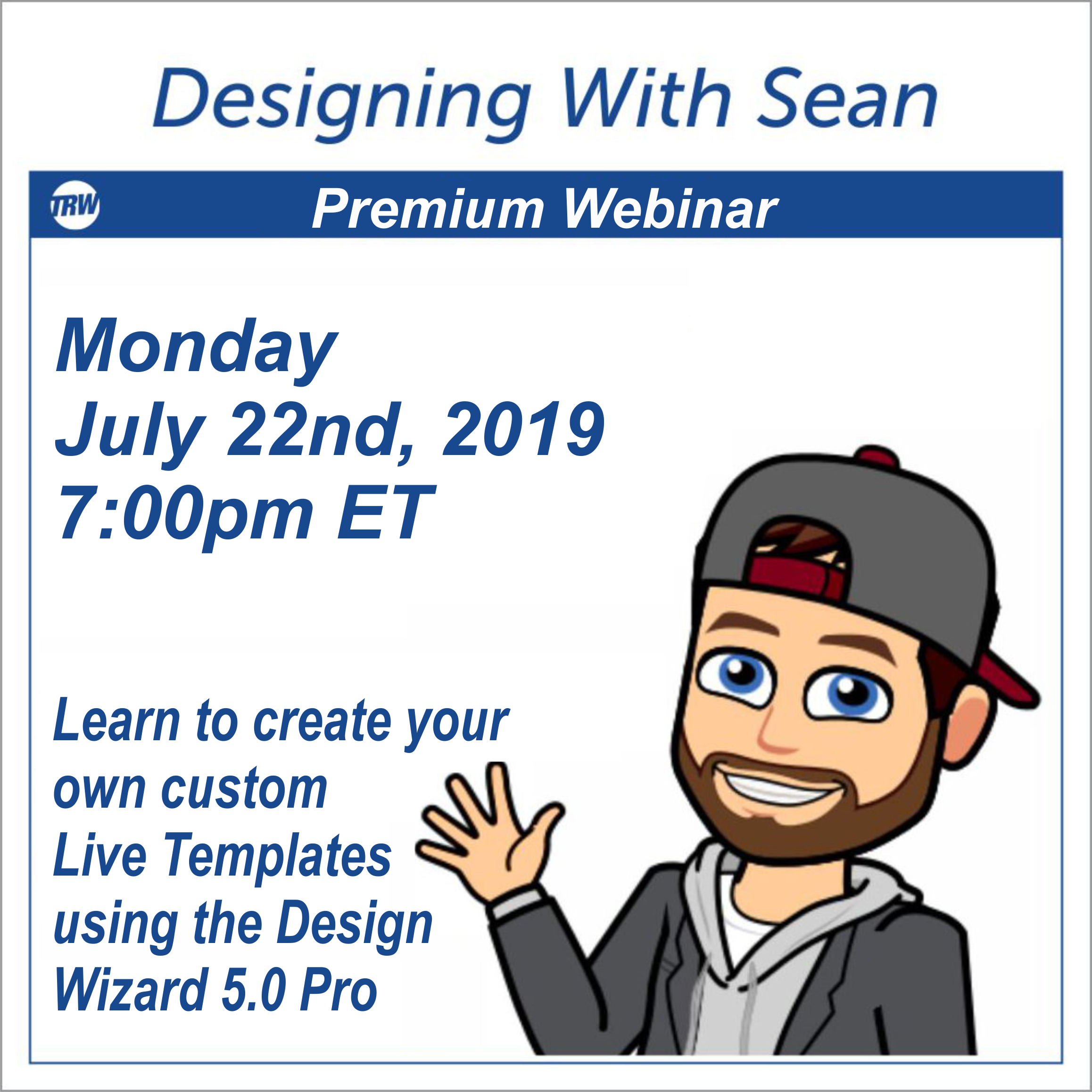 Designing with Sean - Learn to create your own custom Live Templates using the Design Wizard 5.0 Pro  7:00 pm ET