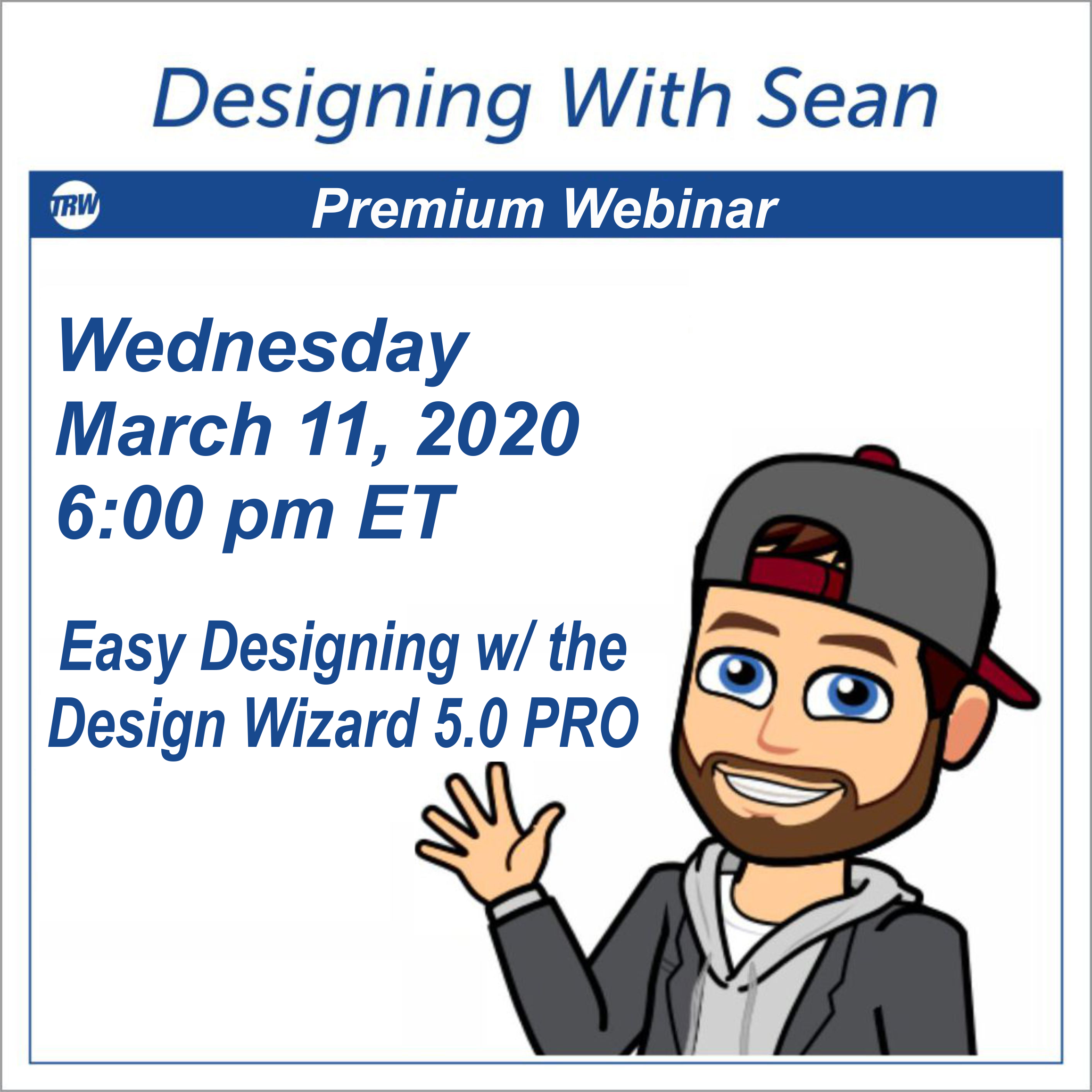 Designing with Sean - March 11th 2020 - Easy Designing with the Design Wizard Pro