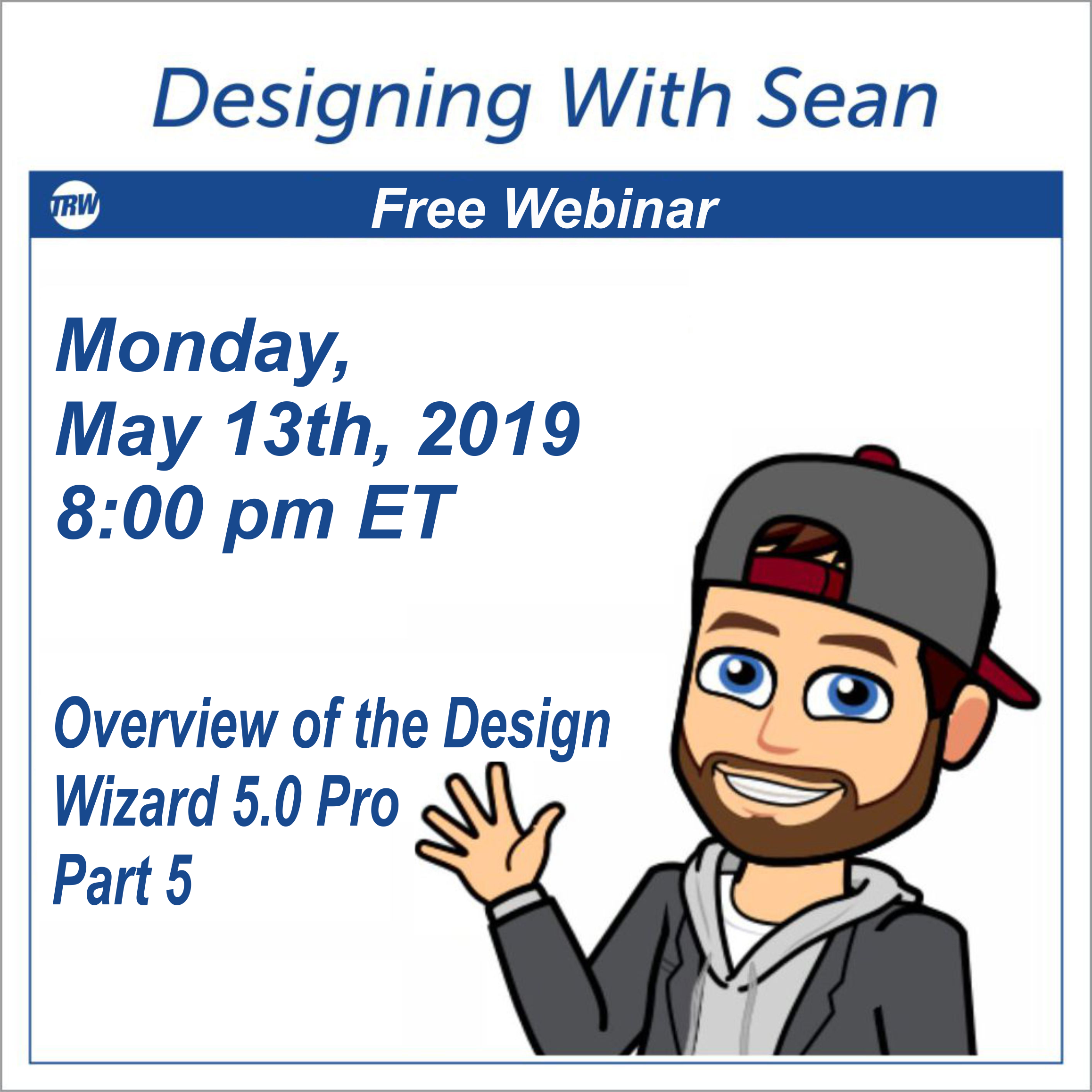 Designing with Sean - May 13th, 2019 TRW Design Wizard Pro Part 5