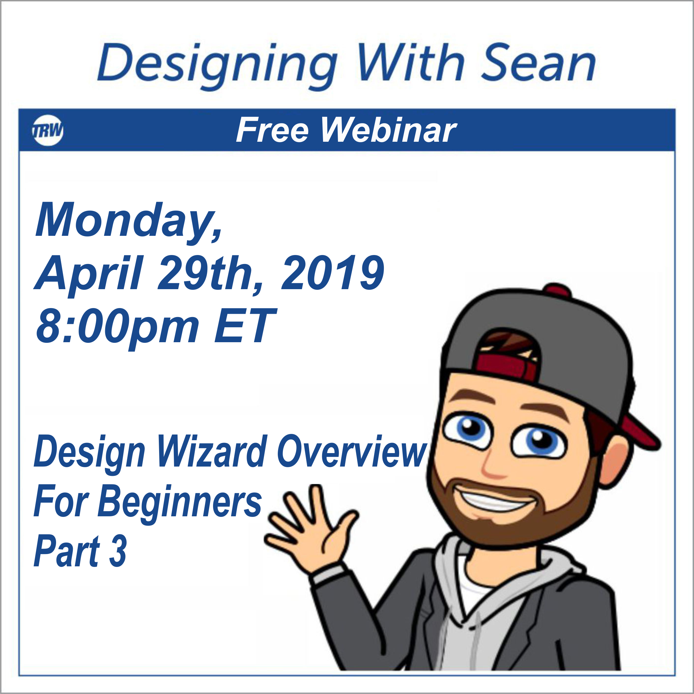 Designing with Sean - April 29, 2019 TRW Design Wizard Pro Part 3
