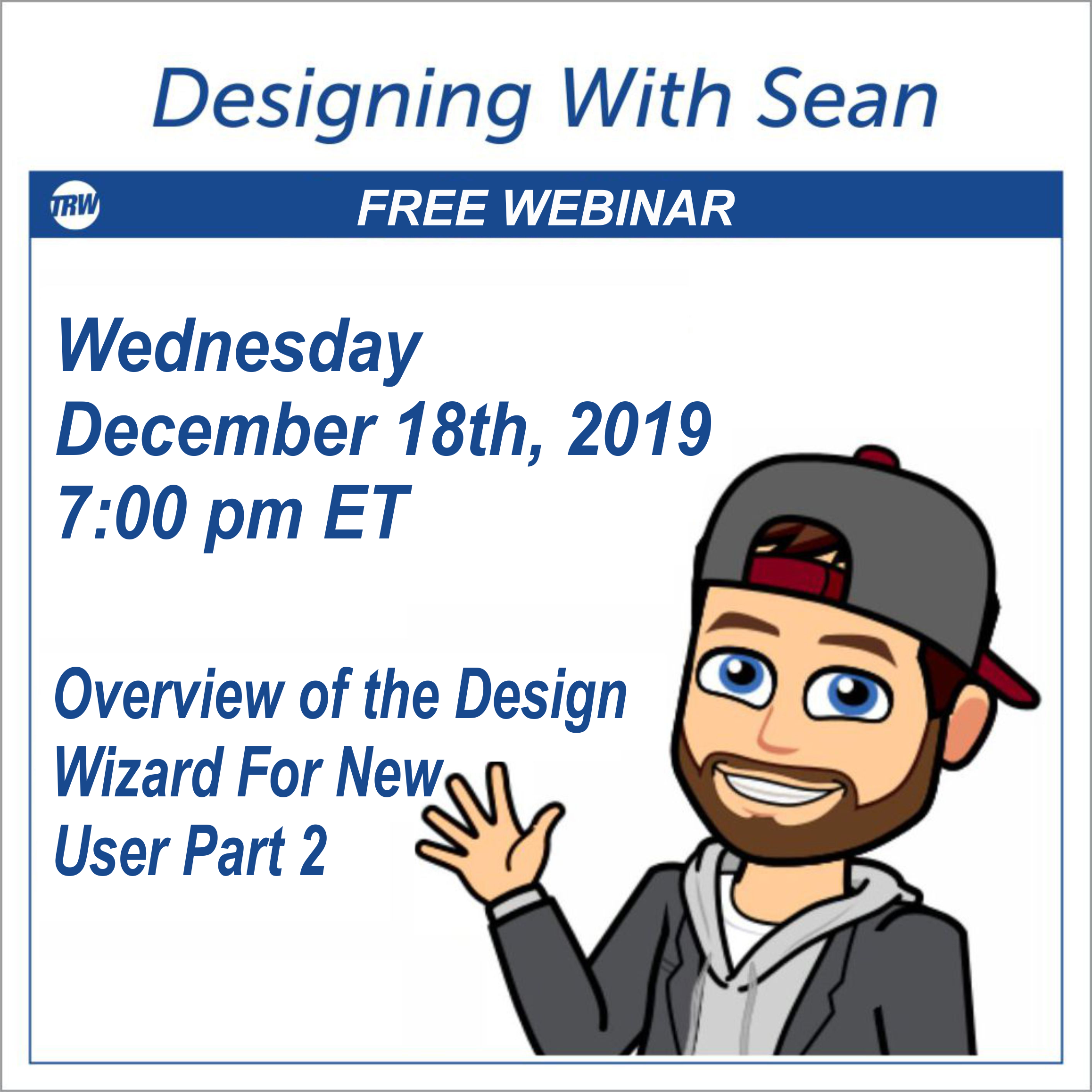 Designing with Sean | Overview of the Design Wizard for New Users Part 2 - December 18th, 2019