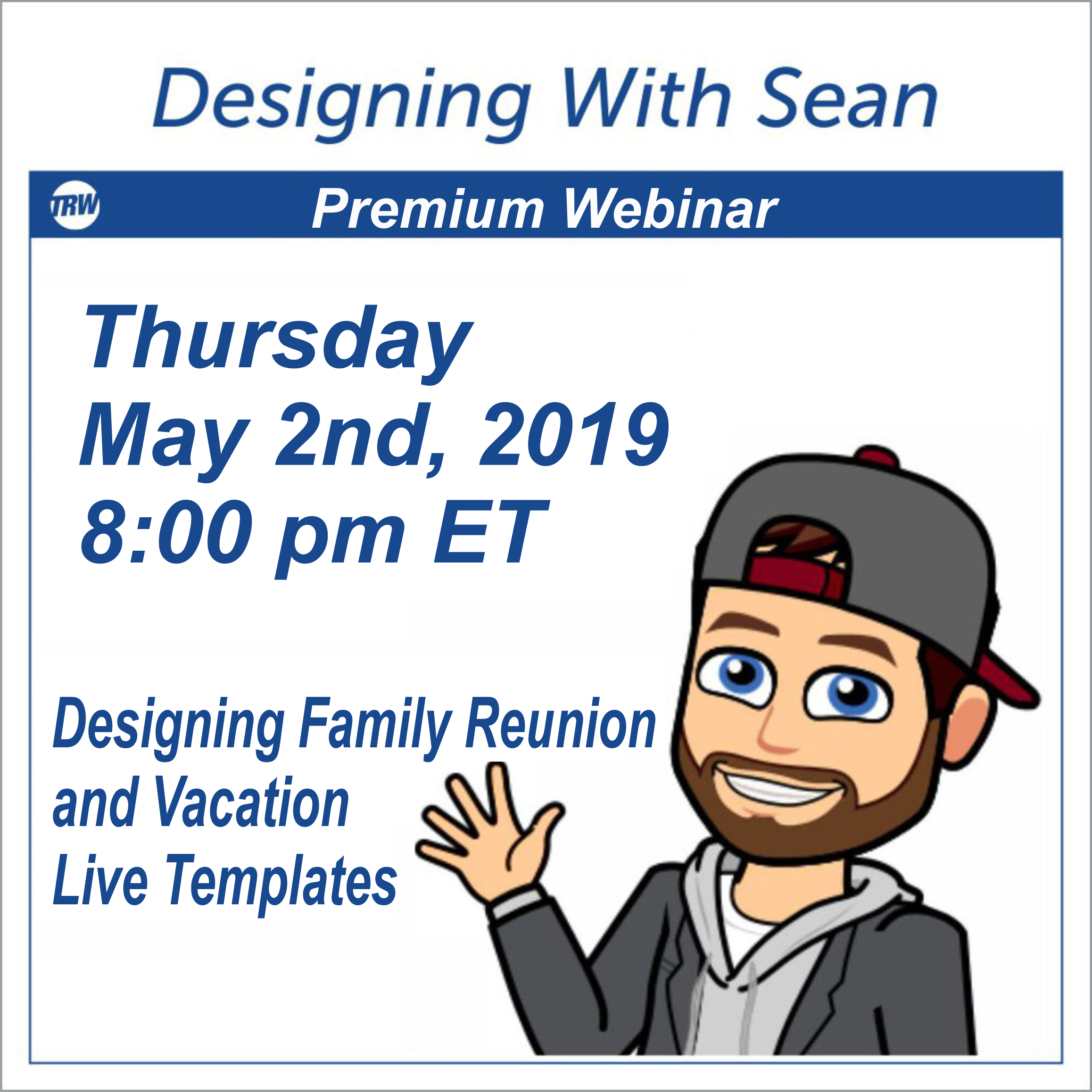 Designing with Sean - Family Reunion and Vacation Live Templates