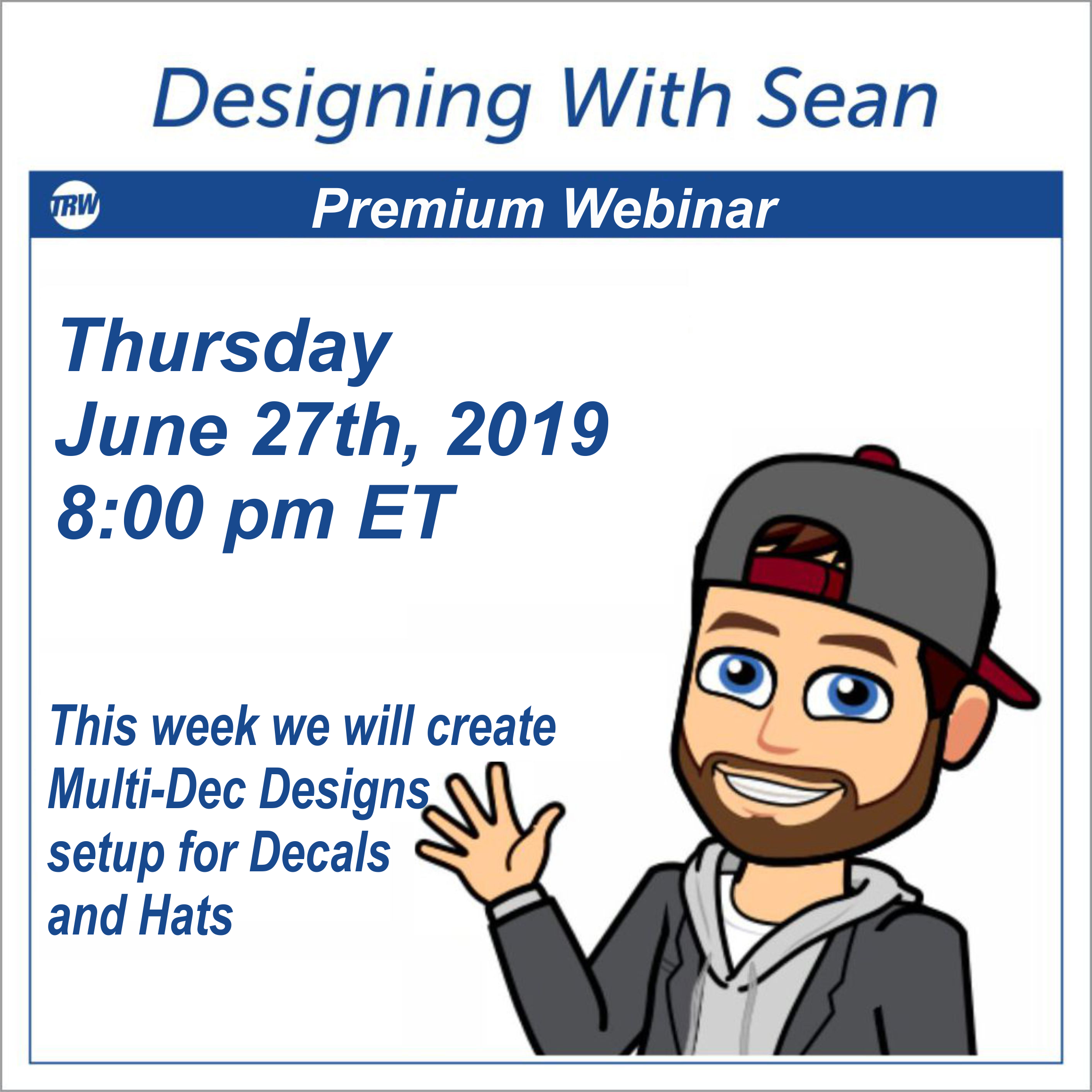 Designing with Sean - Creating Mutli-Dec Designs for Decals and Hats- June 27th 2019  8:00pm ET