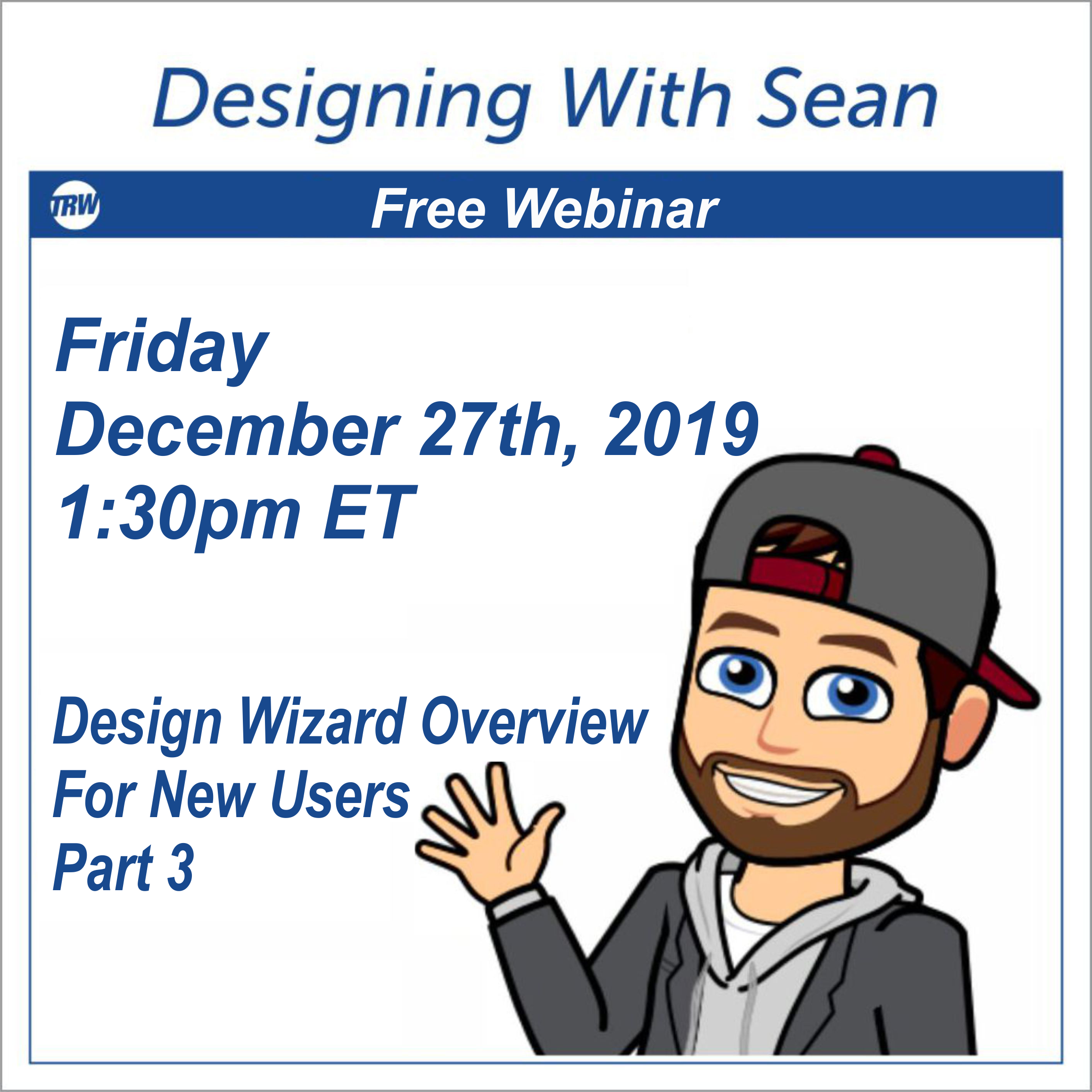 Designing with Sean | Overview of the Design Wizard for New Users Part 3 - December 27th 2019