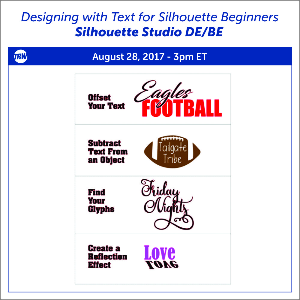 08-28-17 Designing with Text for Silhouette Beginners