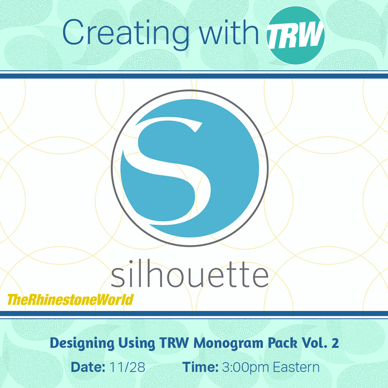 11/28/17 - Designing in Silhouette With Monogram Pack Vol 2