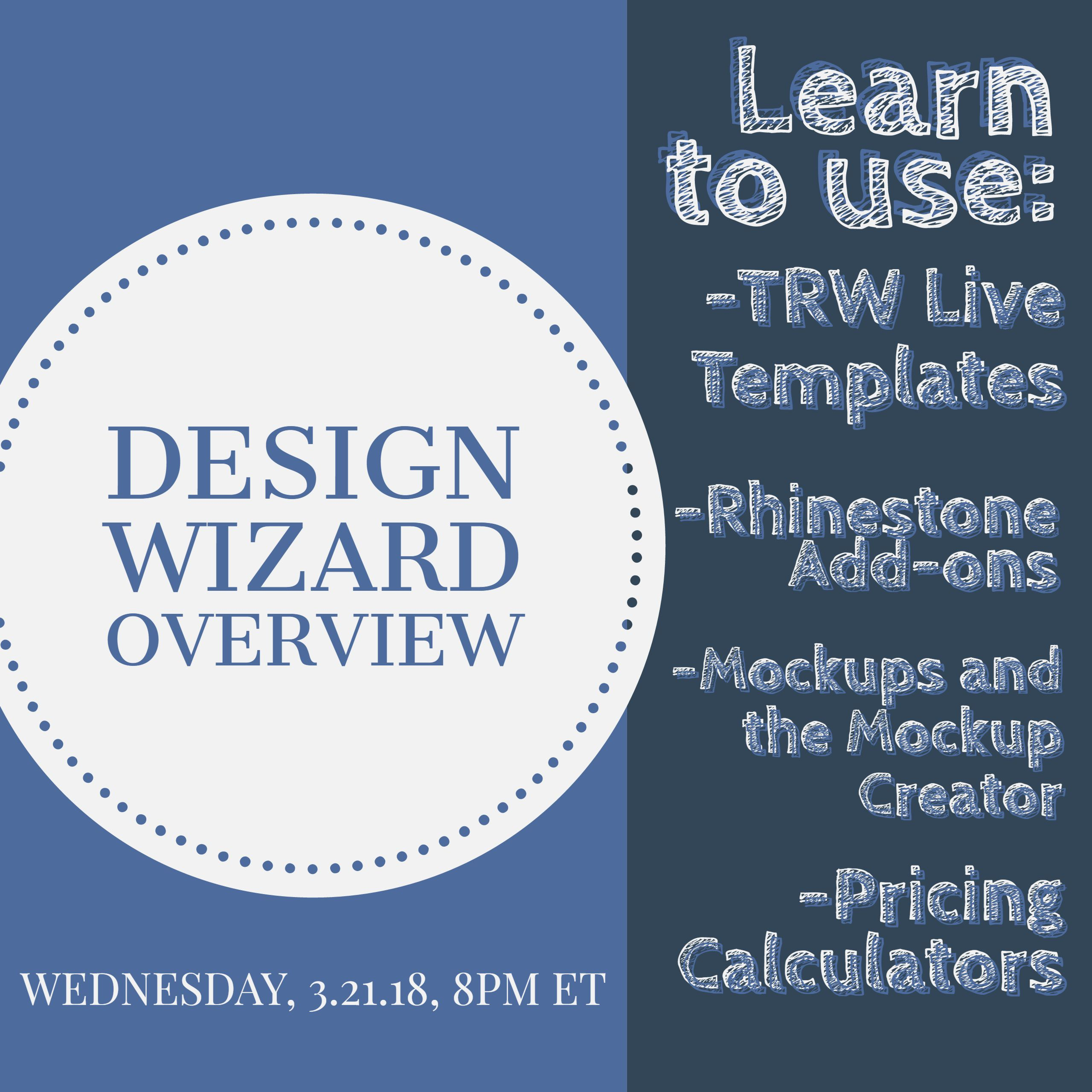3/21/18 Design Wizard Overview