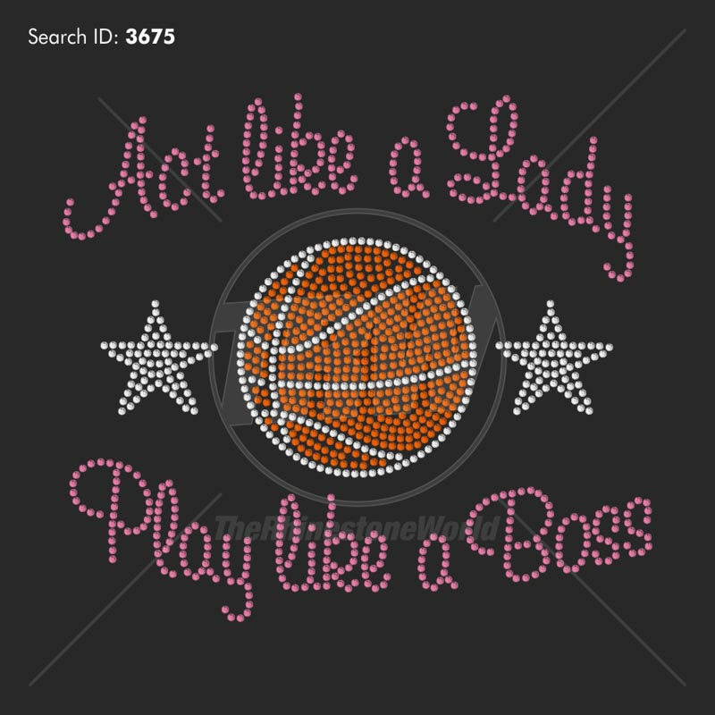 Act Like a Lady, Basketball Boss Rhinestone Design - Download