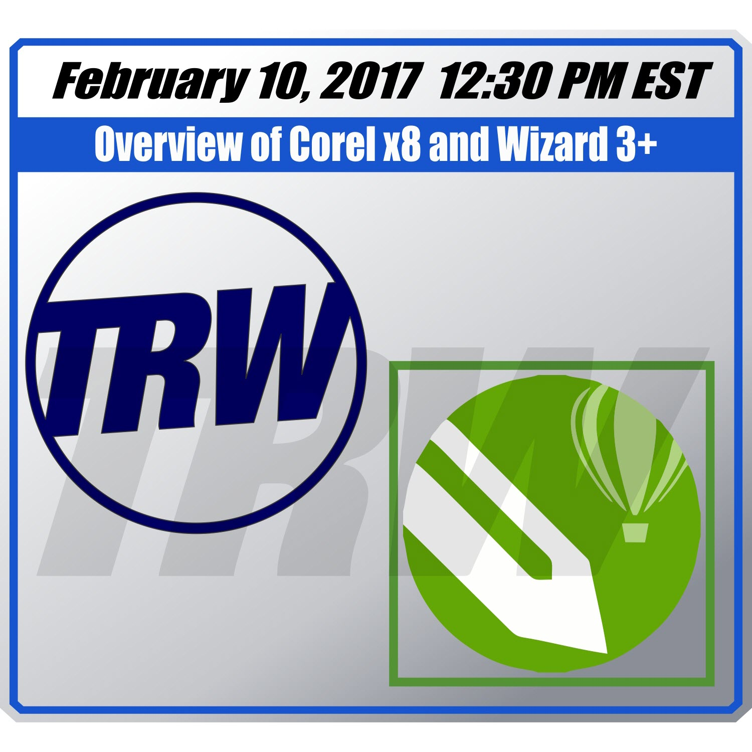 Beginner: Overview of Corel x8 and TRW Design Wizard 3+