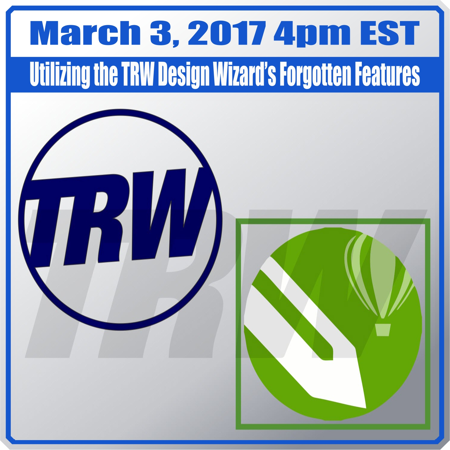 Utilizing the TRW Design Wizard's Forgotten Features - March 3rd, 2017