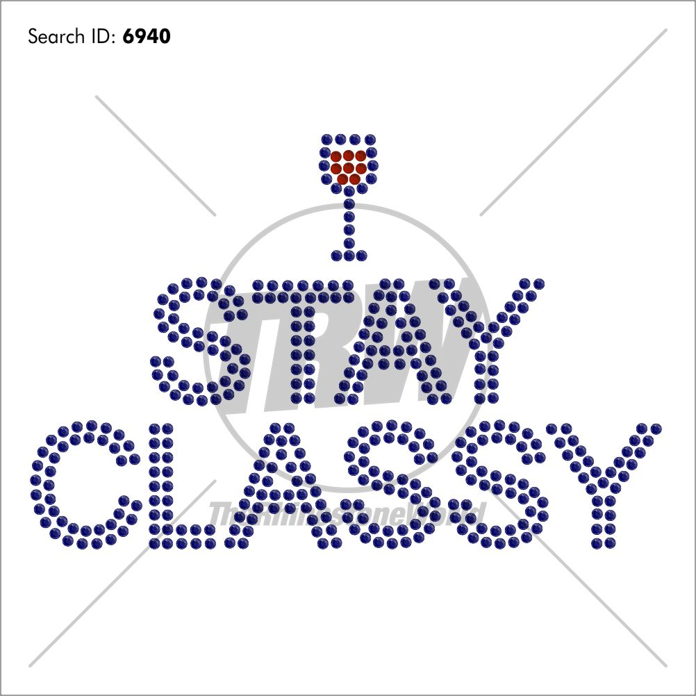 Keep Calm Template | Keep Calm Stay Classy Add On Rhinestone Design Pre Cut Template