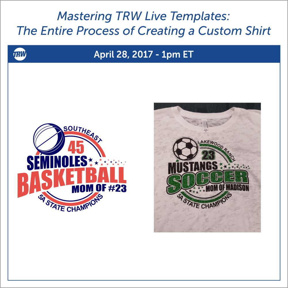 Mastering TRW Live Templates: The Entire Process of Creating a Custom Shirt - April 28th, 2017