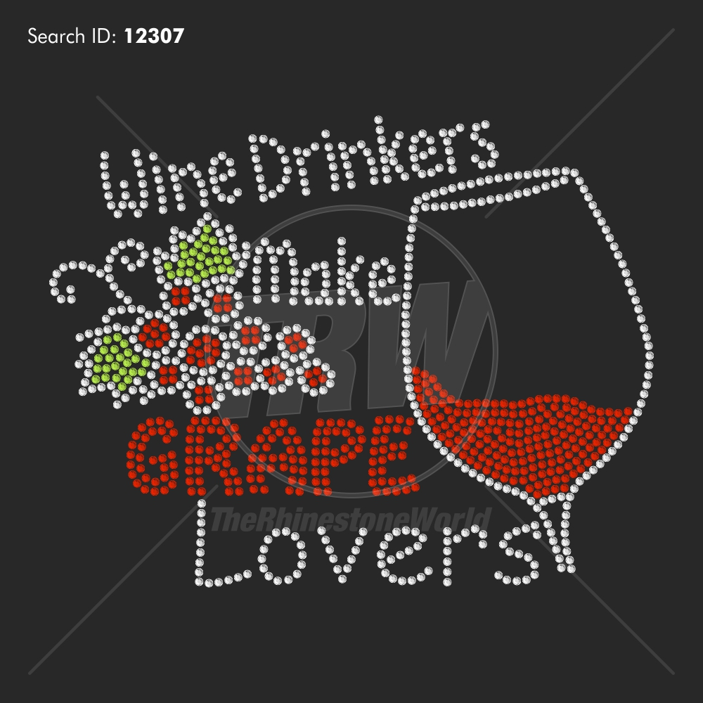 Wine Drinkers Make Grape Lovers Rhinestone Design - Pre-Cut Template