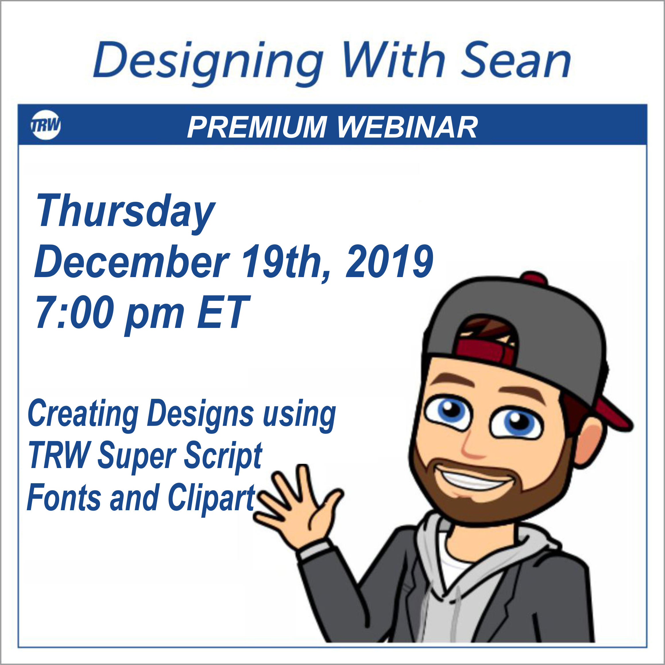 Designing with Sean | Creating Custom Designs Using Super Script Fonts and Clipart - December 19th, 2019