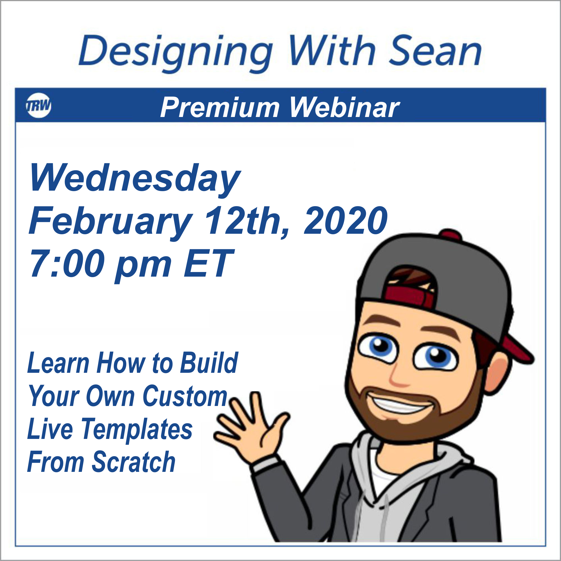Designing with Sean - February 12th 2020 - Building Custom Live Templates From Scratch