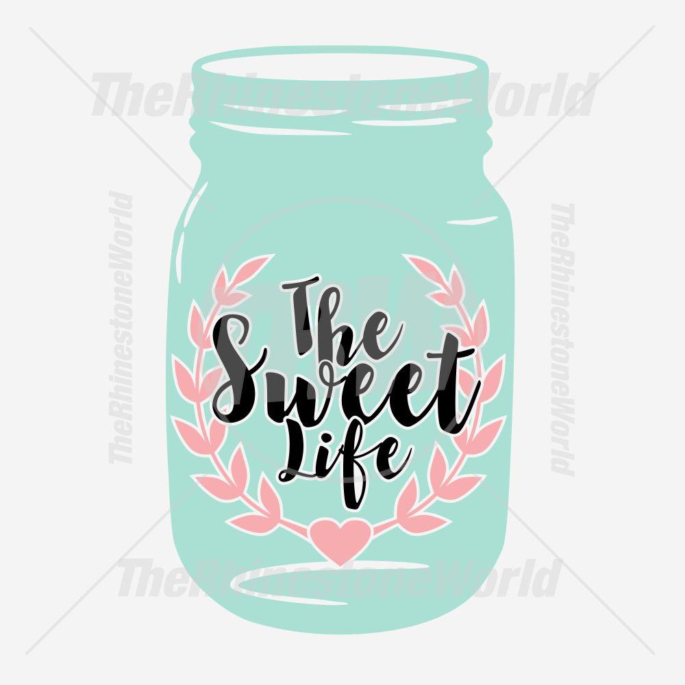 The Sweet Life Mason Jar Vector Designs Va Thesweetlifemason