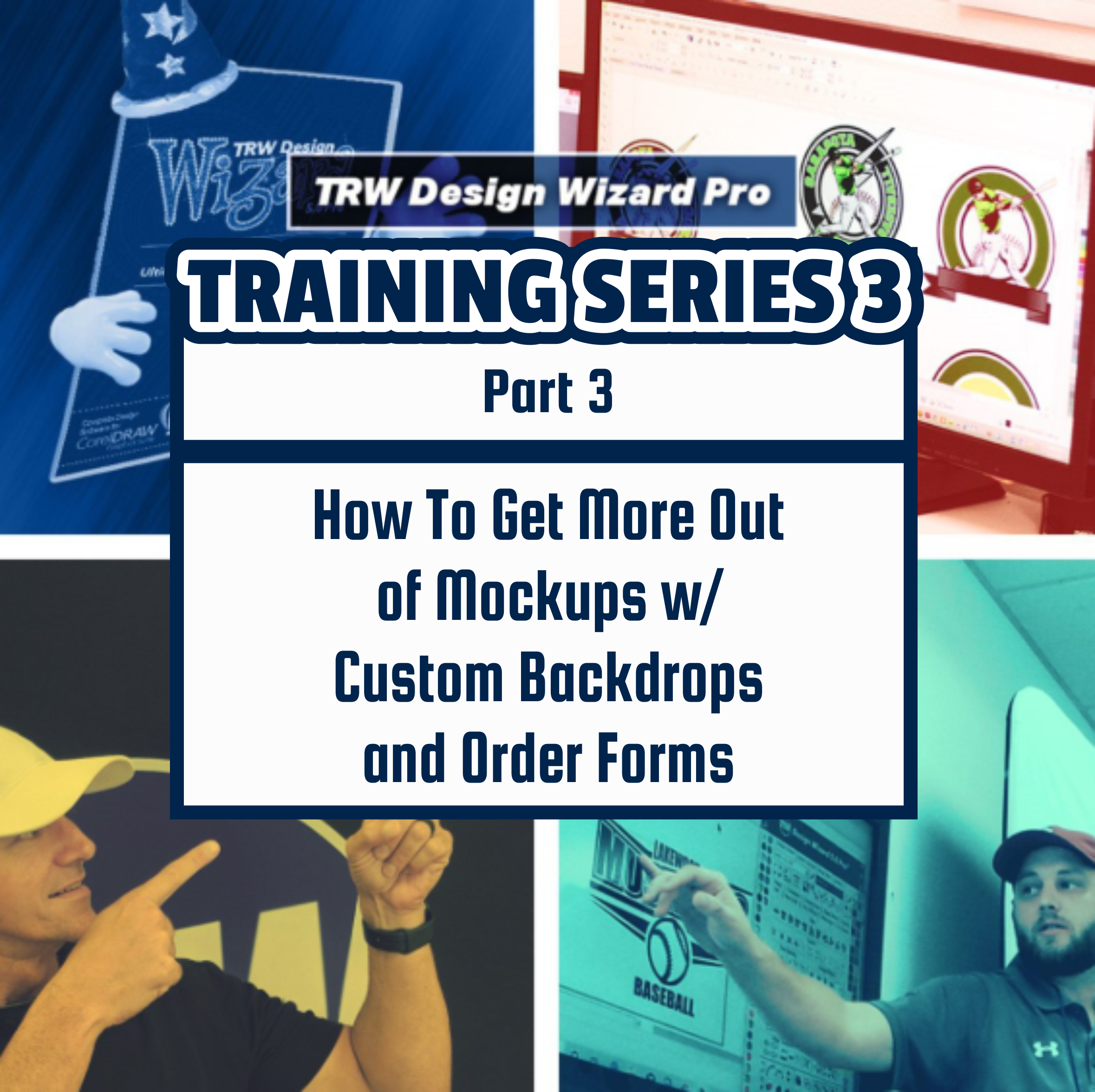 TRW Design Wizard Training Series 3 | Part Three: How To Get More Out of Mockups w/ Custom Backdrops and Order Forms| March April 8th 6pm-8pmET