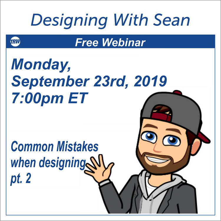 Designing with Sean - September 23th 2019 Fixes to common mistakes we run into while designing Part 2