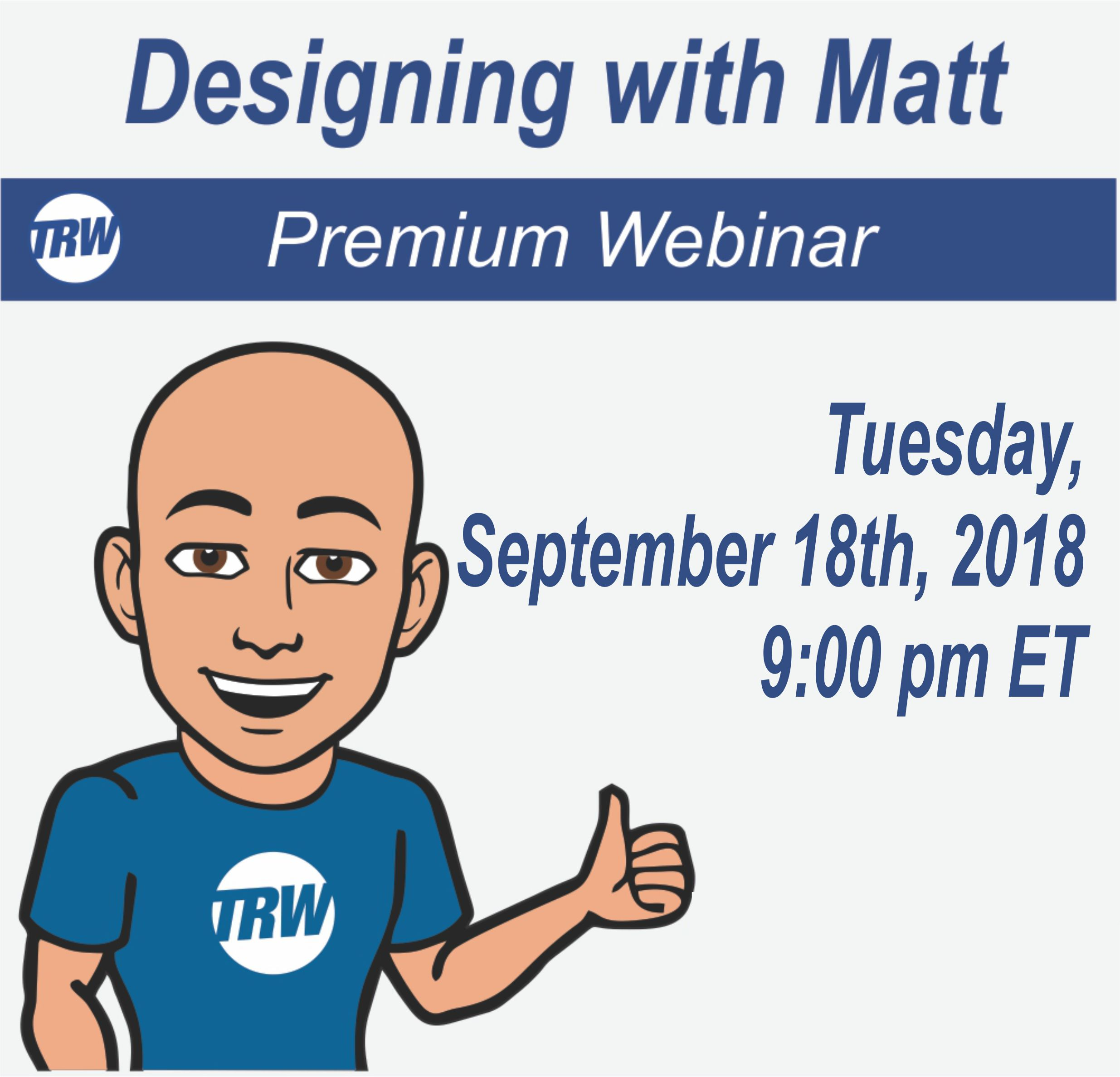 Designing with Matt - Sept. 18th 2018