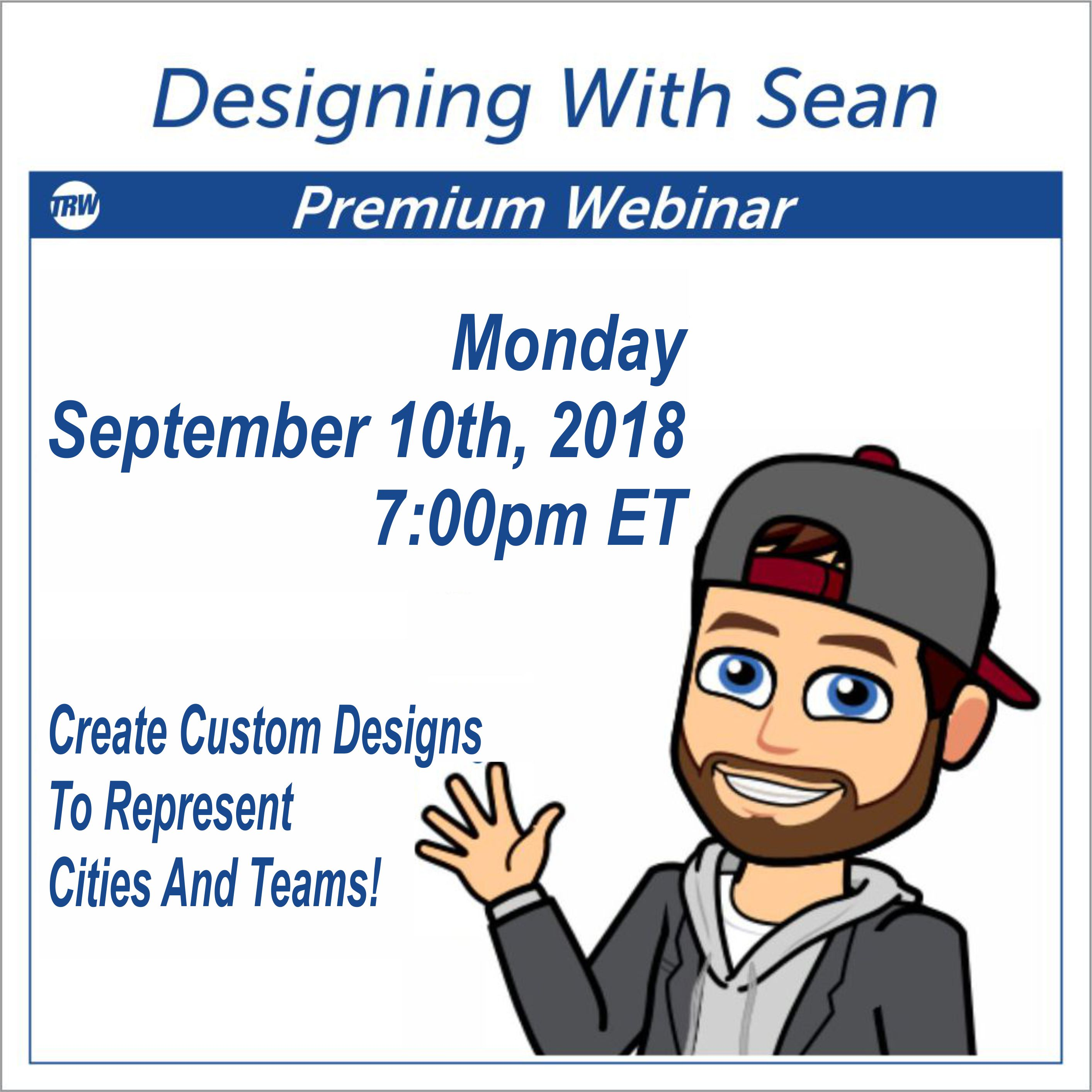 Designing With Sean - September 10th, 2018