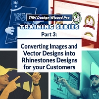 TRW Design Wizard Training Series | Part 3: Converting Vector Designs to Rhinestones | Wednesday March 25 2020 7PM-9PM ET