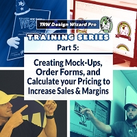 TRW Design Wizard Training Series | Part 5: Creating Mock Ups, Order Forms, and Calculating Pricing for your Products | Friday March 27th 2020 2PM-4PM ET.