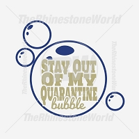 Stay Out Of My Quarantine Bubble