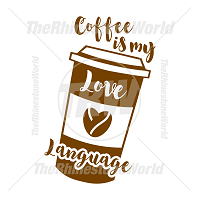 Coffee Is My Love Language Vector Design