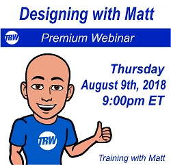 Designing with Matt - August 9th 2018
