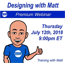 Designing with Matt - July 12th 2018