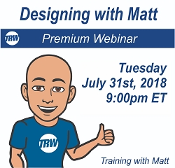 Designing with Matt - July 31st 2018