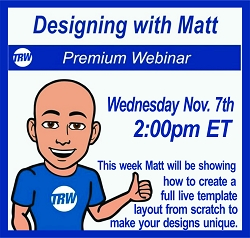 Designing with Matt - Nov. 7th 2018