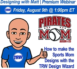 Designing with Matt - 08/09/19 1:00PM ET. | Creating Sports Mom Live Templates in the TRW Design Wizard