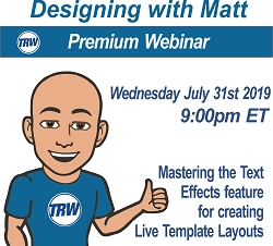 Designing with Matt - 07/31/19 9:00PM ET. Mastering Text Effects for Custom Live Templates