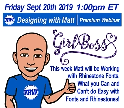 Designing with Matt - 09/20/19 1:00PM ET. | Working with Rhinestone Fonts in the Design Wizard | Do's and Don'ts