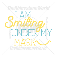 I Am Smiling Under My Mask Vector Design