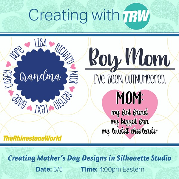 5/5/17 - Creating Mother's Day Designs in Silhouette Studio
