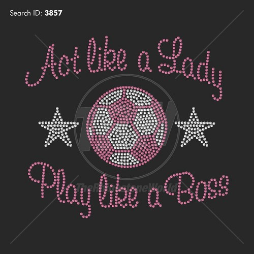 Act Like a Lady, Soccer Boss Rhinestone Design - Download