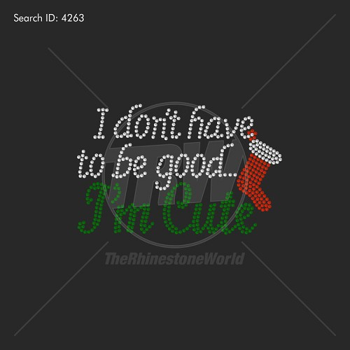 I Don't Have to be Good Rhinestone Design - Download