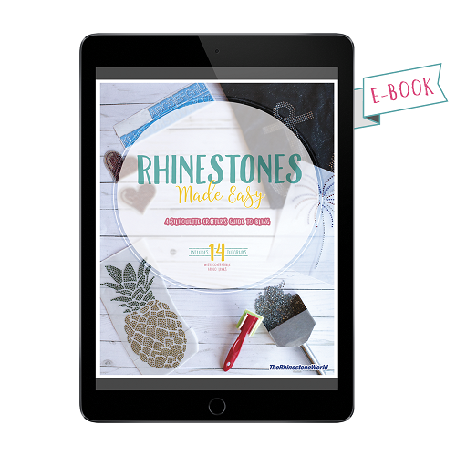 Rhinestones Made Easy: Crafter's Guide eBook