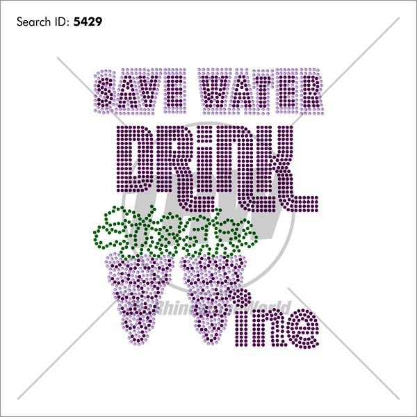 Save Water Drink Wine Rhinestone Design Pre Cut Template