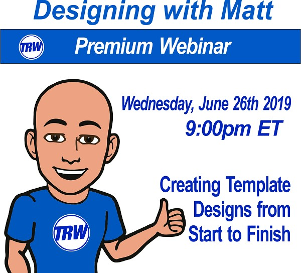 Designing with Matt - 6/26/19 9:00PM ET. Creating Awesome Template Designs From Scratch