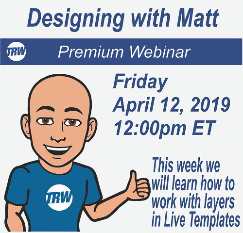 Designing with Matt - April 12, 2019 Working with Layers and Live Templates to make Production Ready