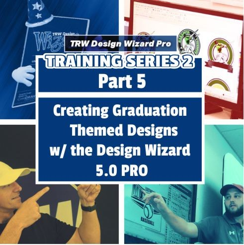 TRW Design Wizard Training Series 2 | Part 5: Creating Graduation Designs with the Design Wizard 5.0 PRO | Friday April 3rd 2020 1PM-3PM ET.