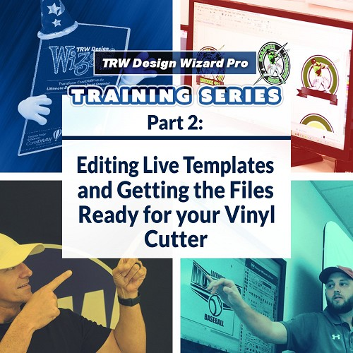 TRW Design Wizard Training Series | Part 2: Editing Live Template Designs and Getting Ready for Your Vinyl Cutter | March 24th 2020 6PM-8PM ET.